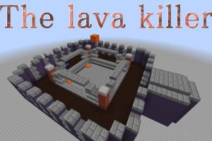 The lava killer